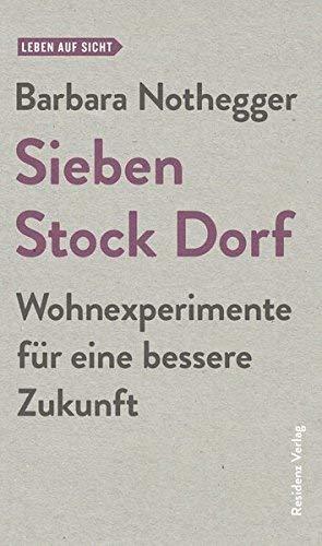 """""""Sieben Stock Dorf""""  Wohnexperimente"""